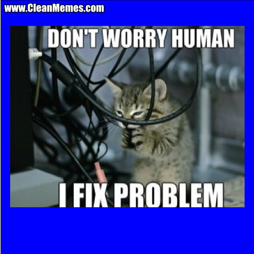 DontWorryHumanIFixProblem