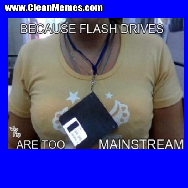 FlashDrivesAreTooMainstream