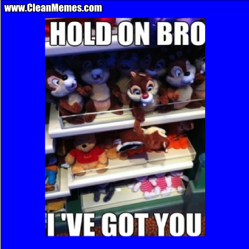 HoldOnBroIveGotYou