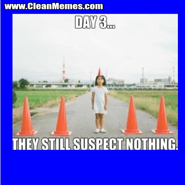TheyStillSuspectNothing