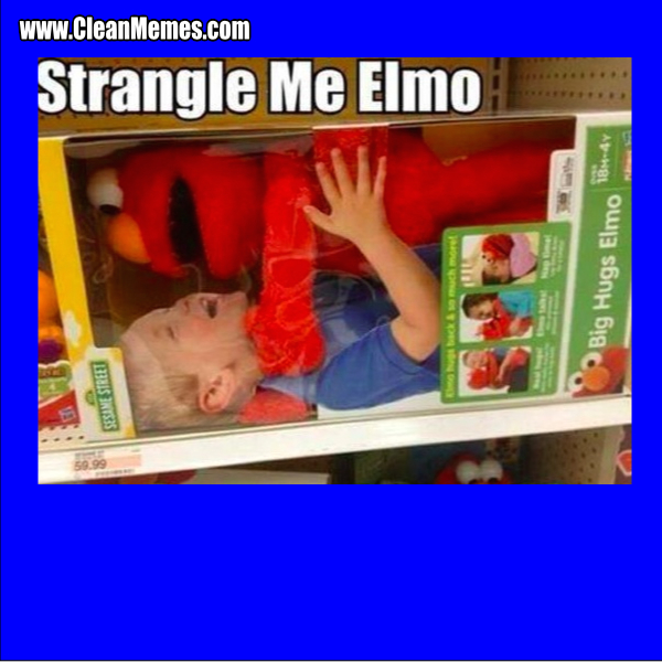 Strangle Me Elmo Clean Memes