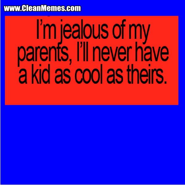 7JealousOfMyParents