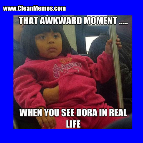 Dorah In Real Life Clean Memes