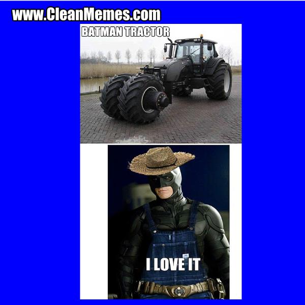 Batman Tractor Clean Memes