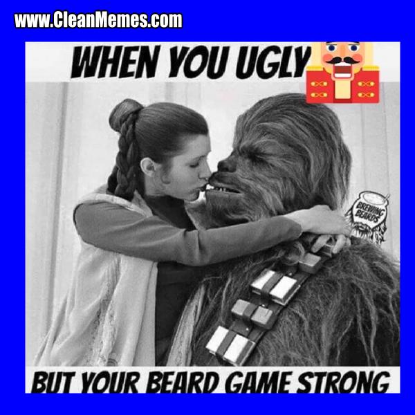 Beard Game Strong Clean Memes
